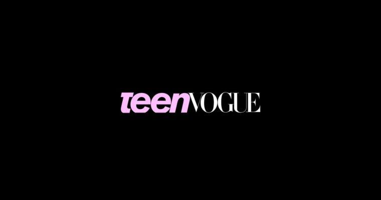 Teen Vogue Invests in Digital Content